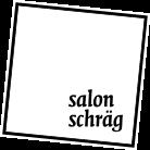 Salon Schräg